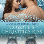 Coyote's Christmas Kiss by Elsa Jade, Wolves of Angels Rest holiday story, Shifters in Love, paranormal romance