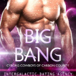 Big Bang by Elsa Jade science fiction romance with alien cyborg hero