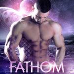 Fathom: Big Sky Alien Brides: Mermaids of Montana #3 by Elsa Jade science fiction romance